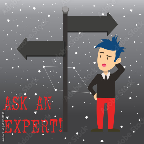 Writing note showing Ask An Expert. Business concept for confirmation that have read understand and agree with guidelines Man Confused with Road Sign Pointing to Opposite Direction