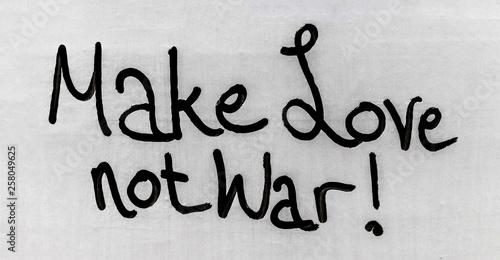 Make love not war - 258049625