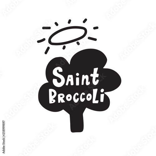 Hand Drawn Illustration Of Broccoli And Funny Quote Saint Broccoli