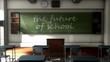 Classroom black board text, the future of school.