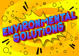 Environmental Solutions - Vector illustrated comic book style phrase on abstract background.
