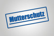 canvas print picture - Arbeitsrecht - Mutterschutz