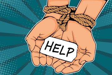 Male hands tied with rope and description Help. The concept of slavery or prisoner. Colorful vector illustration in pop art retro comic style